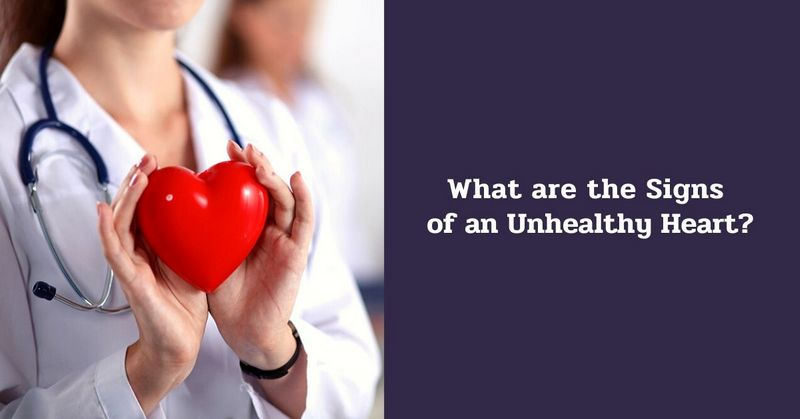 What are the Signs of an Unhealthy Heart_